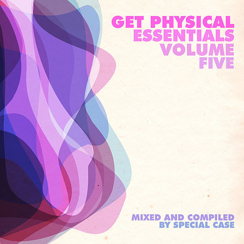 Get Physical Essentials - Mixed & Compiled By Special Case, Vol. 5 by Various Artists