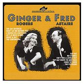 Ginger & Fred - 40 Songs (The Gay Divorcee & More Musicals) by Various Artists