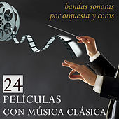 24 Películas con Música Clásica. Bandas Sonoras por Orquesta y Coros von Film Classic Orchestra Oscars Studio