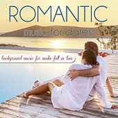 Romantic Music for Dates. Background Music for Make Fall in Love by Various Artists