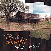 Down The Road de True North