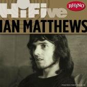 Rhino Hi-Five: Ian Matthews de Iain Matthews