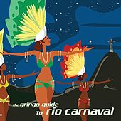 The Gringo Guide To Rio Carnaval by Various Artists