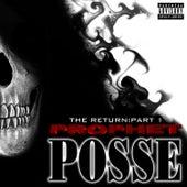 The Return: Part 1 by Prophet Posse