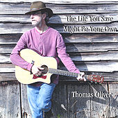 The Life You Save Might Be Your Own by Thomas Oliver