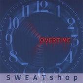 Overtime de Sweatshop