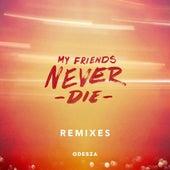 My Friends Never Die Remixes von ODESZA