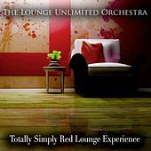Totally Simply Red Lounge Experience de The Lounge Unlimited Orchestra