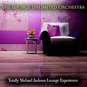 Totally Michael Jackson Lounge Experience de The Lounge Unlimited Orchestra