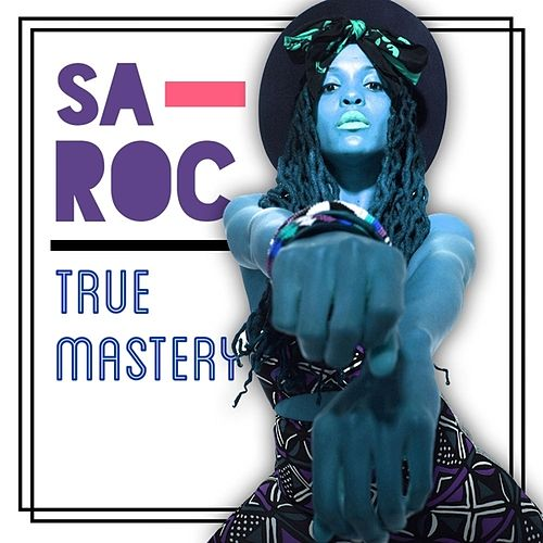 True Mastery - Single by Sa-Roc