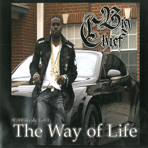 The Way of Life - Eat Greedy, Vol. 4 by Big Chief