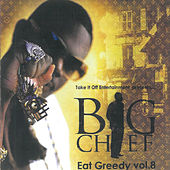 Eat Greedy, Vol. 8 by Big Chief