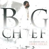 Chief Lucas - Eat Greedy, Vol. 5 by Big Chief