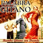 Palabra de Gitano. Rumba Gitana Con Duende by Various Artists