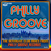 Philly Groove - The Definitive Club Mixes From Philly Groove Records by First Choice