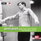 Glenn Gould Joue Tout Sauf Bach by Glenn Gould
