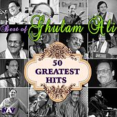 50 Greatest Hits - Best of Ghulam Ali by Ghulam Ali