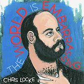 The World Is Embarrassing by Chris Locke