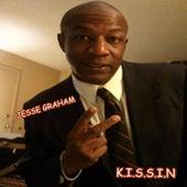 K.I.S.S.I.N by Jesse Graham