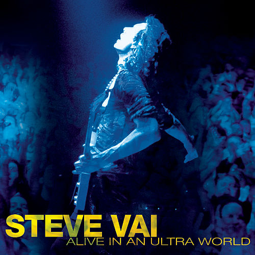Alive In An Ultra World by Steve Vai