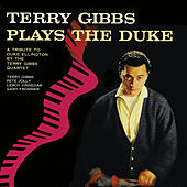 Terry Gibbs Plays the Duke (Remastered) by Terry Gibbs