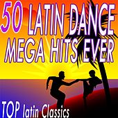 50 Latin Dance Mega Hits Ever (Top Latin Classics) von Salsaloco De Cuba