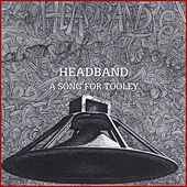A Song for Tooley by The Headband
