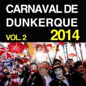 Carnaval de Dunkerque 2014, vol. 2 de Le carnaval Dunkerquois
