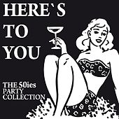 Here's to You (The 50ies Party Collection) de Various Artists