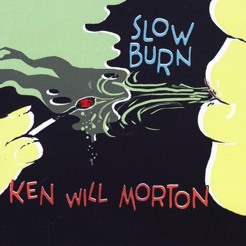 Slow Burn by Ken Will Morton