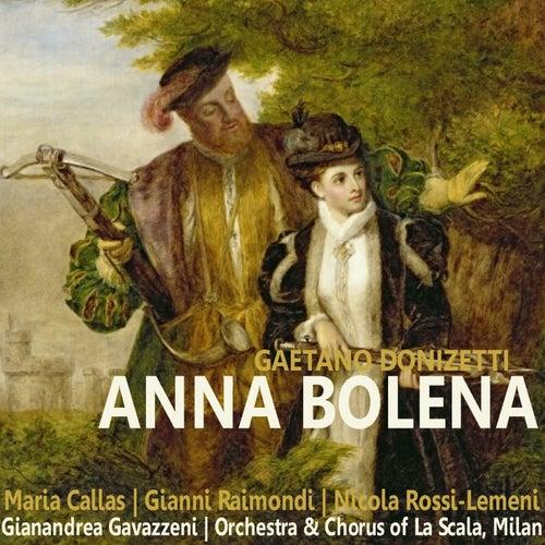 Donizetti: Anna Bolena by Orchestra And Chorus Of La Scala, Milan