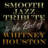 Smooth Jazz Tribute to the Best of Whitney Houston de Smooth Jazz Allstars