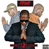 Born 2 Win von Friday