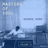 Masters of Soul: George Kerr - Singles & Rarities, Vol. 2 de Various Artists