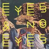 Eyes & No Eyes de Eyes