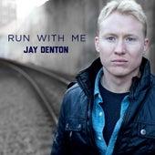 Run With Me by Jay Denton