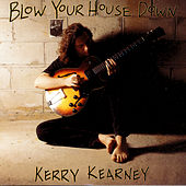 Blow Your House Down by Kerry Kearney