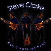 Can U Hear Me Now ? by Steve Clarke