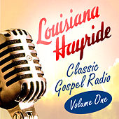 Louisiana Hayride - Classic Gospel Radio by Various Artists