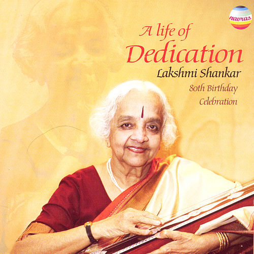 A Life Of Dedication by Lakshmi Shankar