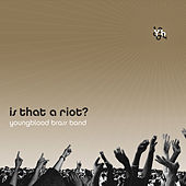 Is That a Riot? di Youngblood Brass Band