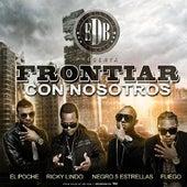 Frontiar Con Nosotros (feat. El Poche, Ricky Lindo & Negro 5 Estrellas) de Fuego