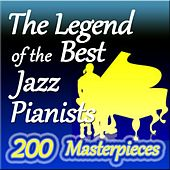 The Legend of the Best Jazz Pianists (200 Masterpieces) by Various Artists