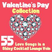 Valentine's Day Collection (55 Love Songs in a Shiny Cocktail Lounge Vein) von Various Artists