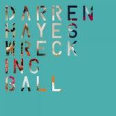 Wrecking Ball by Darren Hayes