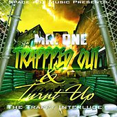 Trapped out & Turnt up (Trappy Interlude) von Mister One