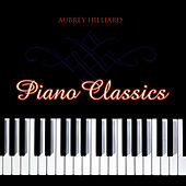 Piano Classics by Aubrey Hilliard