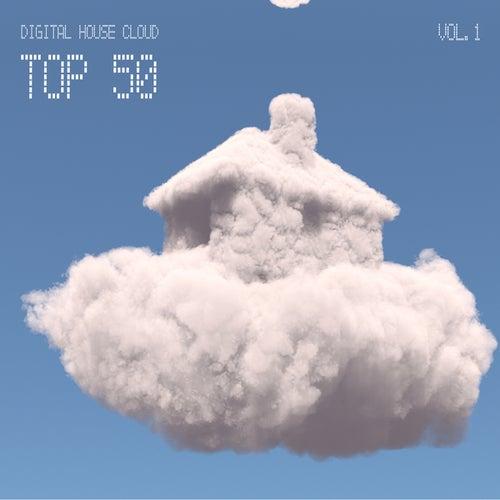Digital House Cloud Top 50, Vol. 1 by Various Artists
