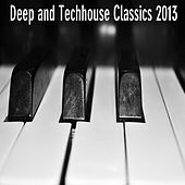 Deep and Techhouse Classics 2013 by Various Artists