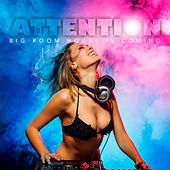 Attention Big Room House Is Coming de Various Artists